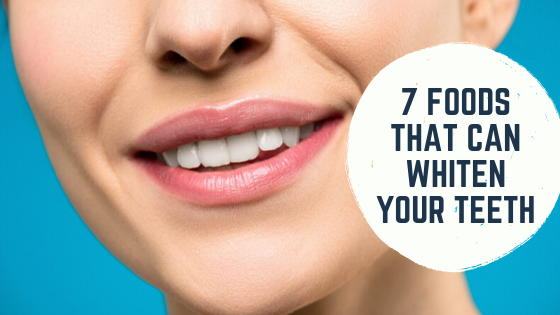 7 Foods That Can Whiten Your Teeth