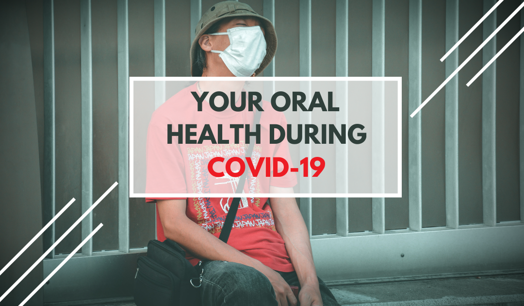 Your Oral Health During COVID-19